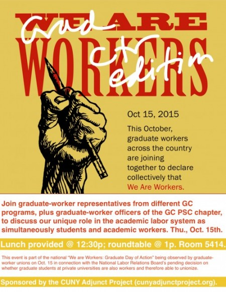 We Are Workers: Graduate Worker Day of Action—GC Edition!