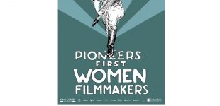 """""""Pioneers: First Women Filmmakers"""" Screening on May 9th"""