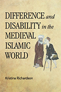 DifferenceandDisabilityintheMedievalIslamicWorld-BookCover