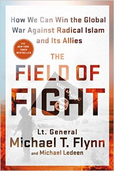 David Firester's Book Review of The Field of Fight: How We Can Win the Global War Against Radical Islam and Its Allies, by Lieutenant General (ret.) Michael T. Flynn
