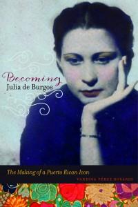 Becoming Julia de Burgos  Cover, courtesy VPerezRosario