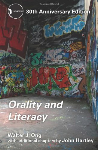 orality and literacy, by Walter J Ong